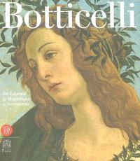 Botticelli, de Laurent le Magnifique à Savonarole : exposition, Paris, Musée du Luxembourg, 1er oct. 2003-22 fév. 2004