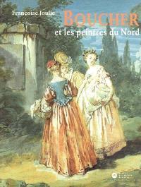 Boucher et les peintres du Nord : expositions, Dijon, Musée Magnin, 8 octobre-14 décembre 2004 ; Londres, the Wallace collection, 6 janvier-6 mars 2005