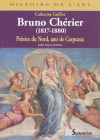 Bruno Chérier, 1817-1880 : peintre du Nord, ami de Carpeaux