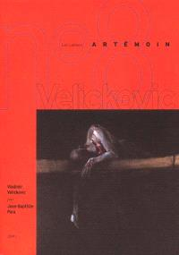 Cahiers Artémoin (Les). n° 8 (2001), Vladimir Velickovic : ténèbres (1997-2001)