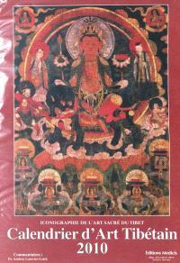 Calendrier d'art tibétain 2010 : iconographie de l'art sacré du Tibet