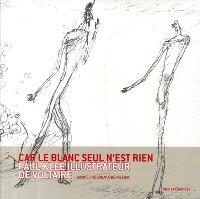 Car le blanc seul n'est rien : Paul Klee illustrateur de Voltaire