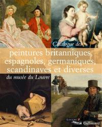 Catalogue des peintures britanniques, espagnoles, germaniques, scandinaves et diverses du Musée du Louvre