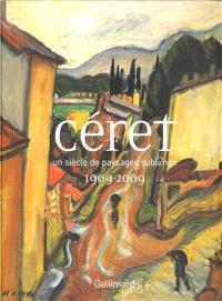 Céret, un siècle de paysages sublimés, 1909-2009