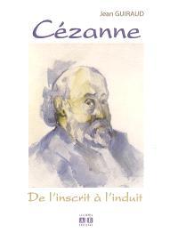 Cézanne : de l'inscrit à l'induit