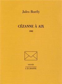Cézanne à Aix : 1902