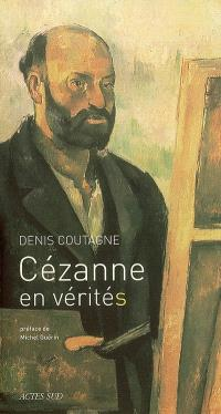 Cézanne en vérité(s) : essai
