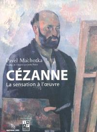 Cézanne, la sensation à l'oeuvre