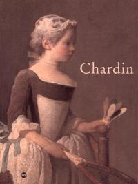 Chardin : exposition, Galeries nationales du Grand Palais, Paris, 10 sept.-22 nov. 1999