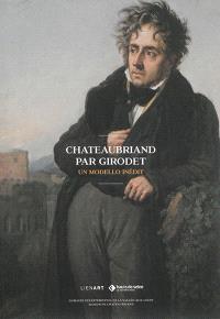 Chateaubriand par Girodet : un modello inédit