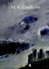 Ciurlionis (1875-1911) : exposition, Paris, musée d'Orsay, 8 novembre 2000-4 février 2001