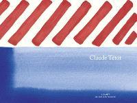 Claude Tétot : peintures récentes