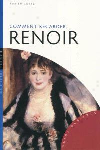 Comment regarder... Renoir