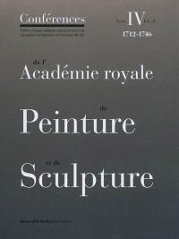 Conférences de l'Académie royale de peinture et de sculpture. Volume 4-2, Les dernières années de Dubois de Saint-Gelais et les premières de François-Bernard Lépicié (1733-1746)