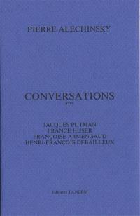 Conversations avec Jacques Putman, France Huser, Françoise Armengaud, Henri-François Debailleux
