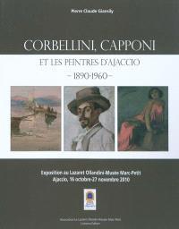 Corbellini, Capponi et les peintres d'Ajaccio, 1890-1960 : exposition au Lazaret Ollandini-Musée Marc Petit, Ajaccio, 16 octobre-27 novembre 2010