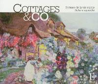 Cottages & Co : scènes de la vie rurale : huiles et aquarelles