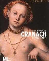 Cranach et son temps : album de l'exposition : exposition, Musée du Luxembourg, 9 février-23 mai 2011