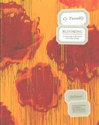 Cy Twombly, Blooming, a scattering of blossoms & other things : exposition, collection Lambert en Avignon, musée d'art contemporain, 4 juin-30 sept. 2007