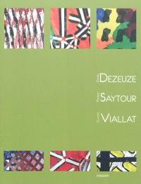 Daniel Dezeuze, Patrick Saytour, Claude Viallat