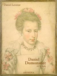 Daniel Dumonstier : 1574-1646