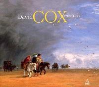 David Cox (1783-1859) : précurseur des impressionnistes ?