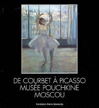 De Courbet à Picasso, Musée Pouchkine, Moscou : Fondation Pierre Gianadda, Martigny, Suisse, 19 juin au 22 novembre 2009