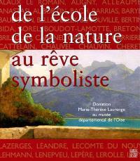 De l'école de la nature au rêve symboliste : l'esprit d'une collection : la donation Marie-Thérèse Laurenge au musée départemental de l'Oise