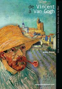 De Vincent à Van Gogh : une semaine aux Saintes-Maries-de-la-Mer