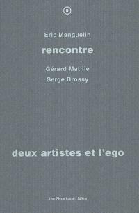 Deux artistes et l'ego : rencontre avec Gérard Mathie, Serge Brossy