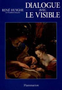 Dialogue avec le visible ou la Connaissance de la peinture
