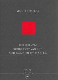 Dialogue avec Rembrandt Van Rijn sur Samson et Dalila
