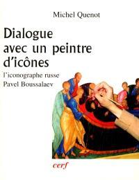 Dialogue avec un peintre d'icônes : l'iconographe russe Pavel Boussalaev