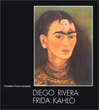 Diego Rivera et Frida Kahlo : exposition, Fondation Pierre Gianadda, Martigny, 24 janv.-1er juin 1998