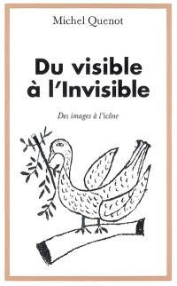 Du visible à l'invisible : des images à l'icône