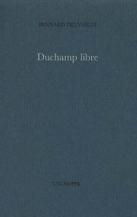 Duchamp libre