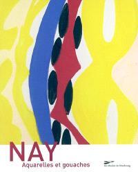 E. W. Nay : aquarelles, gouaches et peintures : exposition, Strasbourg, Musée d'art moderne et contemporain, 8 oct. 2004-9 janv. 2005