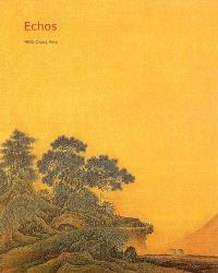 Echos : l'art pictural chinois et ses résonnances dans la peinture occidentale