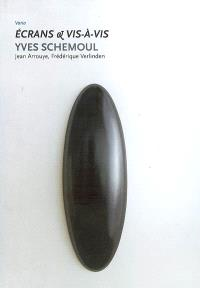 Ecrans & vis-à-vis, Yves Schemoul