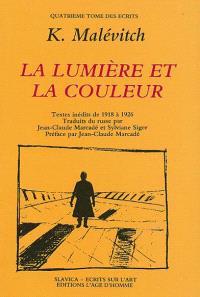 Ecrits. Volume 4, La lumière et la couleur : textes inédits de 1918 à 1926