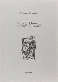 Edmond Quinche, au seuil du visible