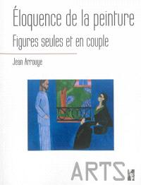 Eloquence de la peinture : figures seules et en couple