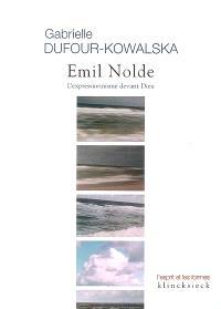 Emil Nolde : l'expressionnisme devant Dieu
