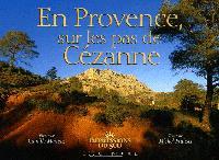 En Provence sur les pas de Cézanne