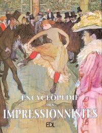 Encyclopédie des impressionnistes : des précurseurs aux héritiers