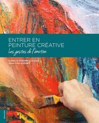 Entrer en peinture créative : les gestes de l'émotion