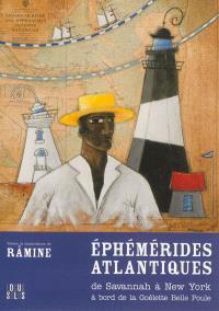 Ephémérides atlantiques, De Savannah à New York à bord de la goélette Belle Poule