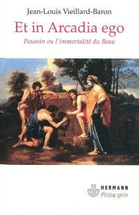 Et in Arcadia ego : Poussin ou L'immortalité du beau