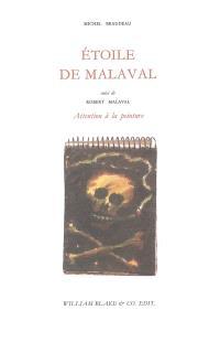 Etoile de Malaval; Suivi de Robert Malaval : attention à la peinture