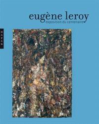 Eugène Leroy : l'exposition du centenaire